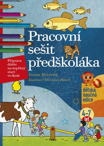 Pracovní sešit předškoláka - Ivana Novotná; Miroslav Růžek