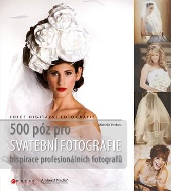 500 póz pro svatební fotografie - Michelle Perkins