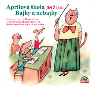 Aprílová škola Bajky nebajky - Jiří Žáček