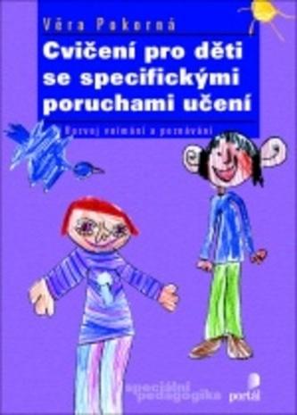 Cvičení pro děti se specifickými poruchami učení - Věra Pokorná