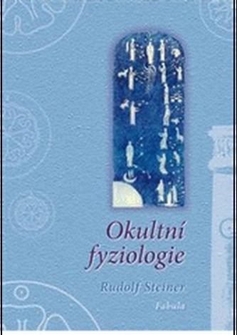Okultní fyziologie - Steiner Rudolf