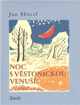 Noc s Věstonickou venuší - Skácel Jan