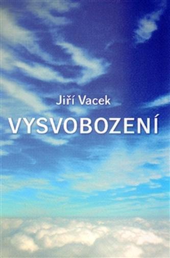 Vysvobození - Vacek Jiří