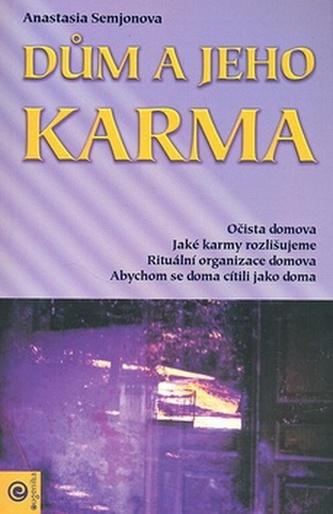 Dům a jeho karma - Semjonova Anastasie