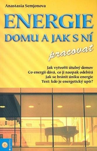 Energie domu a jak s ní pracovat - Semjonova Anastasie