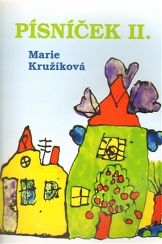 Písníček II. - Kružíková Marie