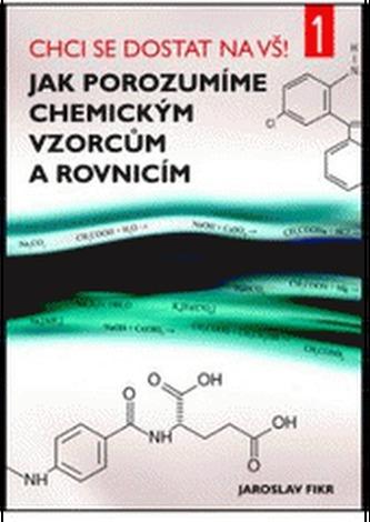 Jak porozumíme chemickým vzorcům a rovnicím - Fikr Jaroslav