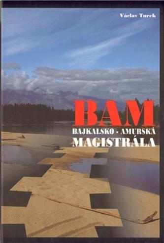 BAM - Bajkalsko-amurská magistrála - Turek Václav