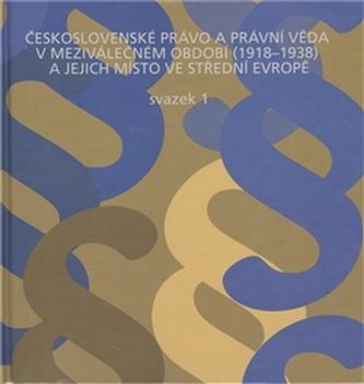 Československé právo a právní věda v meziválečném období 1918-1938 a jejich místo ve střední Evropě - Malý Karel