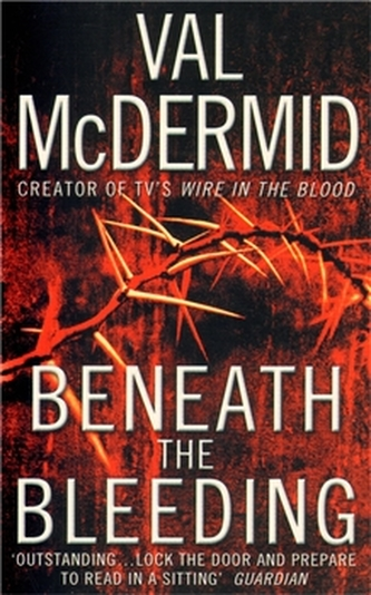 Beneath the Bleeding - McDermid Val