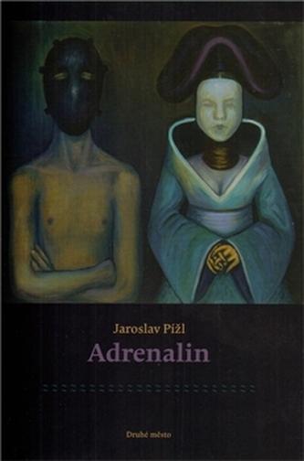Adrenalin - Pížl Jaroslav