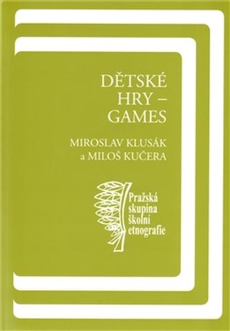 Dětské hry - games - Klusák Miroslav