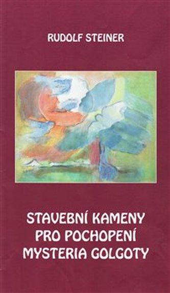 Stavební kameny pro pochopení mystéria Golgoty - Steiner Rudolf