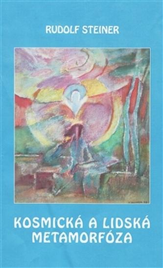 Kosmická a lidská metamorfóza - Steiner Rudolf