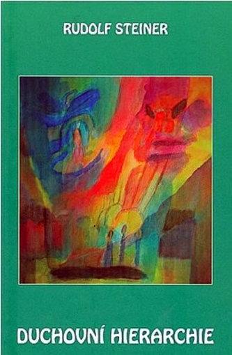 Duchovní hierarchie - Steiner Rudolf