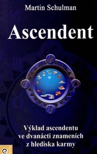 Ascendent - Karmická brána duše - Schulman Martin