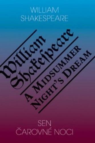 Sen čarovné noci / A Midsummer Night's Dream - Shakespeare William