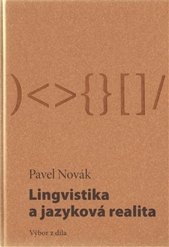 Lingvistika a jazyková realita / Výbor z díla - Novák Pavel